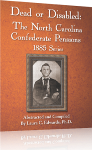 Dead of Disabled: The North Carolina Confederate Pensions 1885 Series